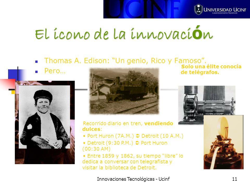 Innovaciones Tecnológicas - Ucinf11 El icono de la innovaci ó n Thomas A.