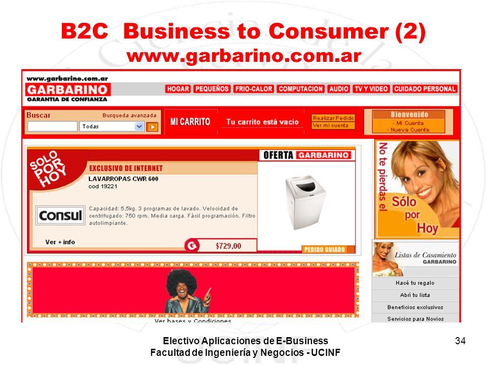Electivo Aplicaciones de E-Business Facultad de Ingeniería y Negocios - UCINF 34 B2C Business to Consumer (2) www.garbarino.com.ar