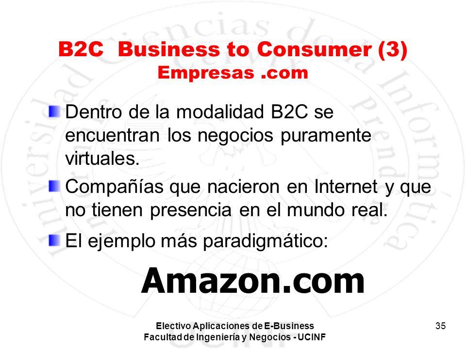 Electivo Aplicaciones de E-Business Facultad de Ingeniería y Negocios - UCINF 35 B2C Business to Consumer (3) Empresas.com Dentro de la modalidad B2C
