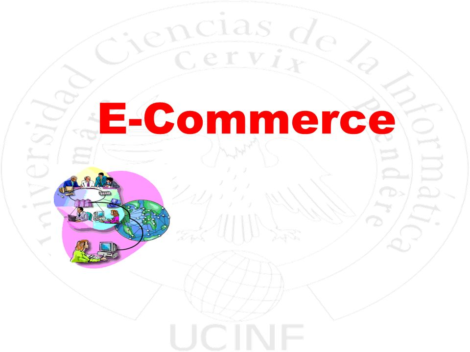 Electivo Aplicaciones de E-Business Facultad de Ingeniería y Negocios - UCINF 5 Qué es E-COMMERCE .