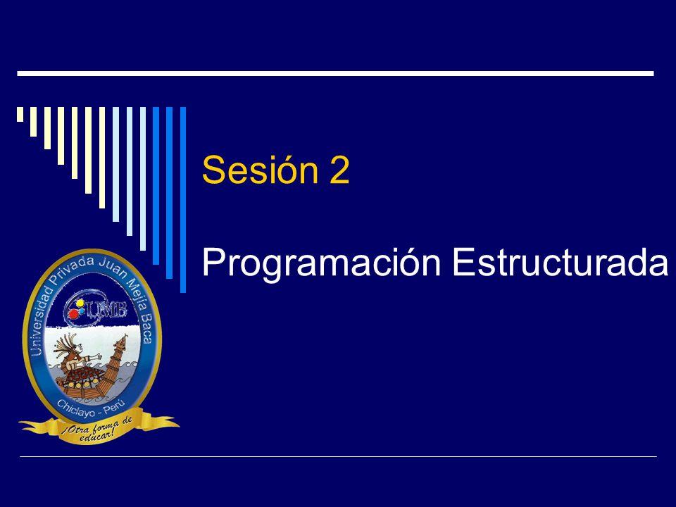 Sesión 2 Programación Estructurada