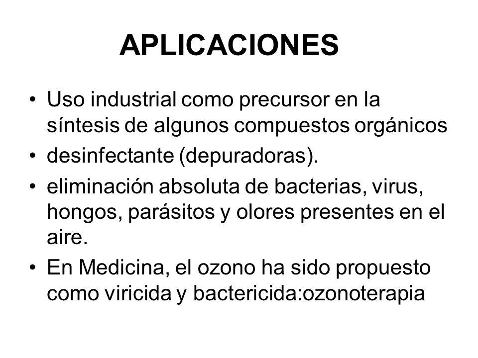 APLICACIONES Uso industrial como precursor en la síntesis de algunos compuestos orgánicos desinfectante (depuradoras). eliminación absoluta de bacteri