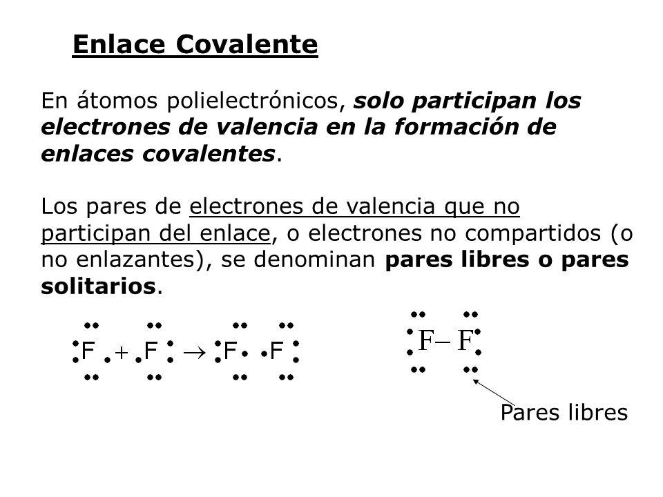 En átomos polielectrónicos, solo participan los electrones de valencia en la formación de enlaces covalentes. Los pares de electrones de valencia que