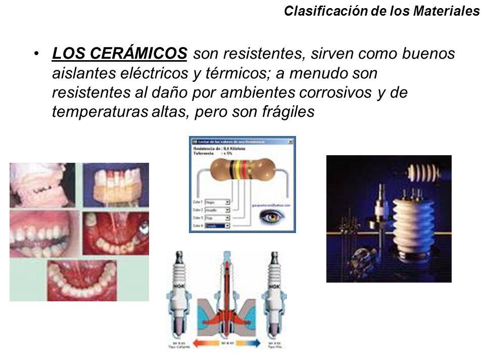 Clasificación de los Materiales LOS POLÍMEROS, tienen una resistencia relativamente baja, no son adecuados para uso a altas temperaturas, tienen una buena resistencia contra la corrosión y, al igual que los cerámicos, proporcionan un buen aislamiento eléctrico y térmico.