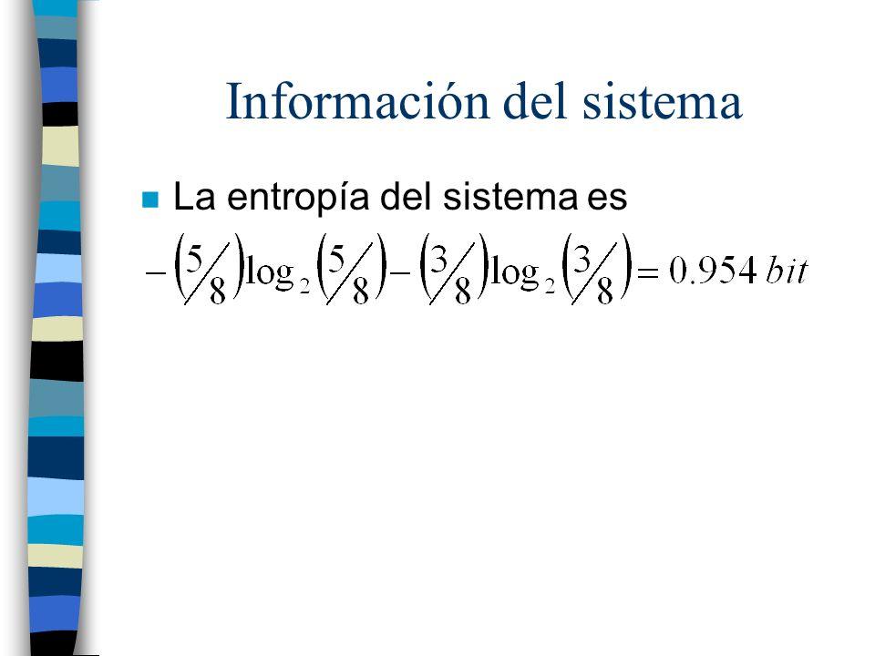 Información del sistema n La entropía del sistema es