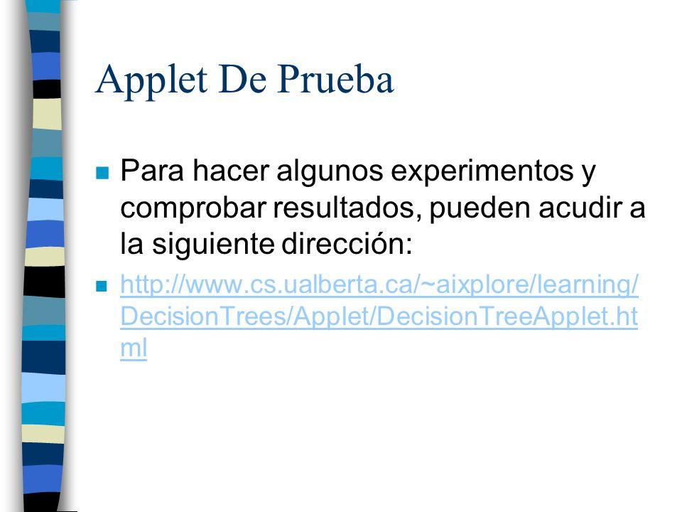 Applet De Prueba n Para hacer algunos experimentos y comprobar resultados, pueden acudir a la siguiente dirección: n http://www.cs.ualberta.ca/~aixplo