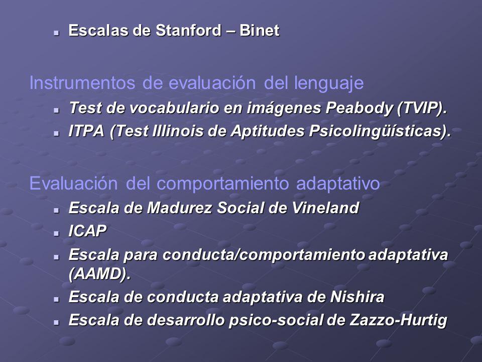 Escalas de Stanford – Binet Escalas de Stanford – Binet Instrumentos de evaluación del lenguaje Test de vocabulario en imágenes Peabody (TVIP). Test d