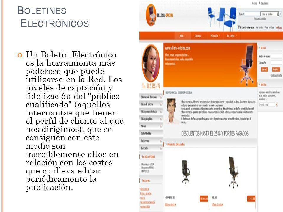 B OLETINES E LECTRÓNICOS Un Boletín Electrónico es la herramienta más poderosa que puede utilizarse en la Red.