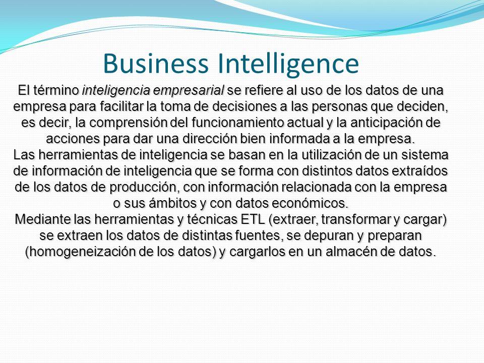 El término inteligencia empresarial se refiere al uso de los datos de una empresa para facilitar la toma de decisiones a las personas que deciden, es