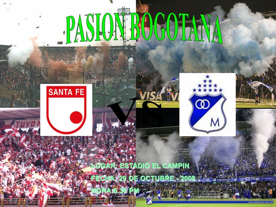 LUGAR: ESTADIO EL CAMPIN FECHA: 29 DE OCTUBRE - 2008 HORA:6.30 PM