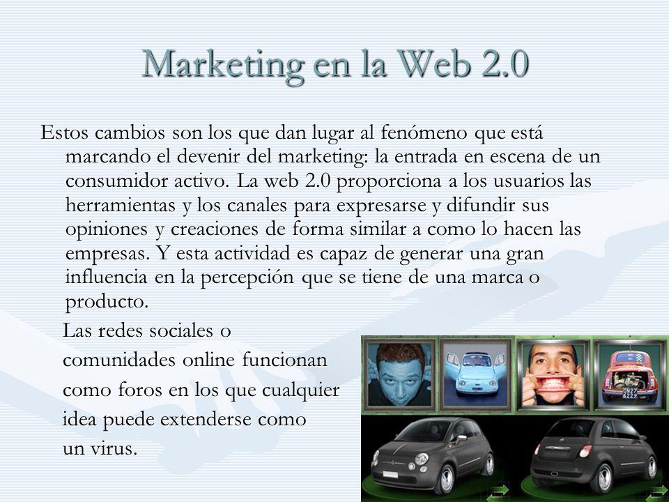 Marketing en la Web 2.0 Poder utilizar estas herramientas (redes sociales, paginas Web.etc.)es una buena noticia para el personal de marketing.