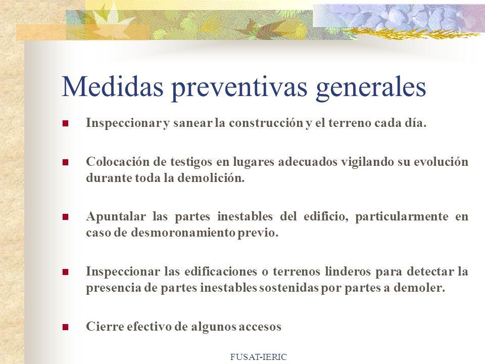 FUSAT-IERIC Medidas preventivas generales Inspeccionar y sanear la construcción y el terreno cada día. Colocación de testigos en lugares adecuados vig