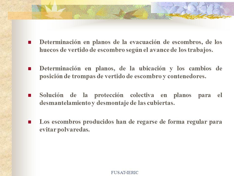 FUSAT-IERIC Determinación en planos de la evacuación de escombros, de los huecos de vertido de escombro según el avance de los trabajos. Determinación