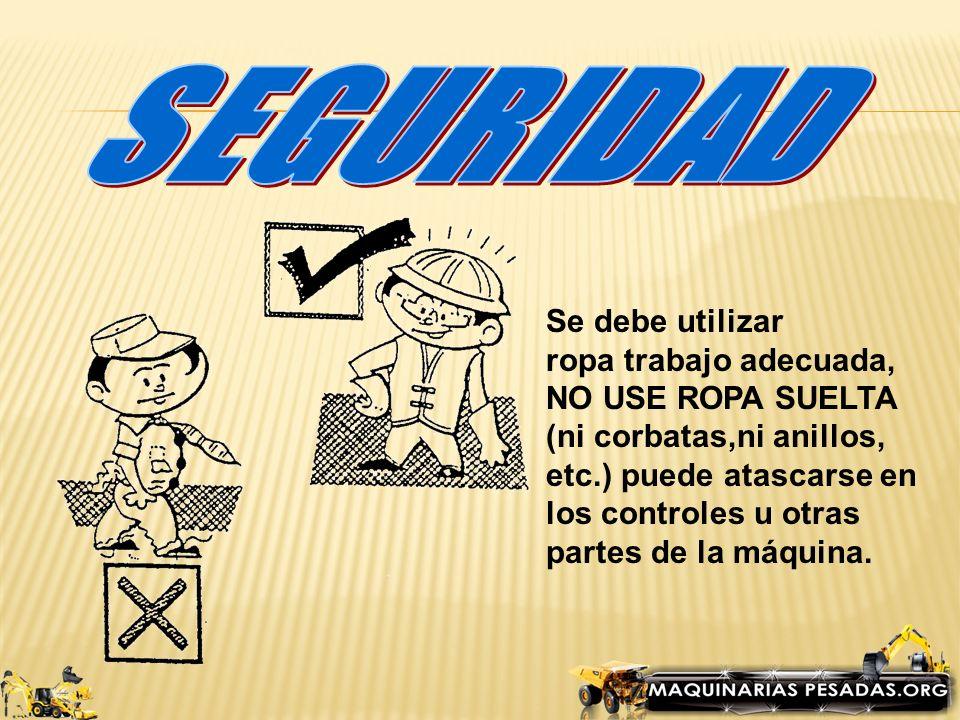 El método correcto para subir o bajar de la máquina es utilizando tres puntos Dos manos y un pie o Dos pies y una mano