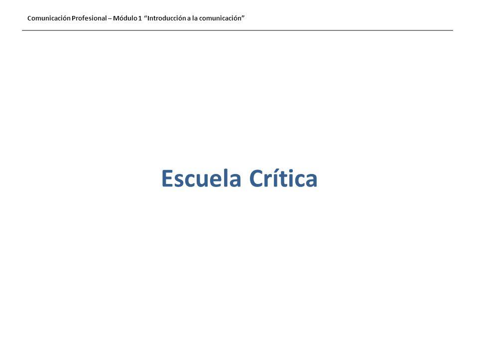 Escuela Crítica Comunicación Profesional – Módulo 1 Introducción a la comunicación