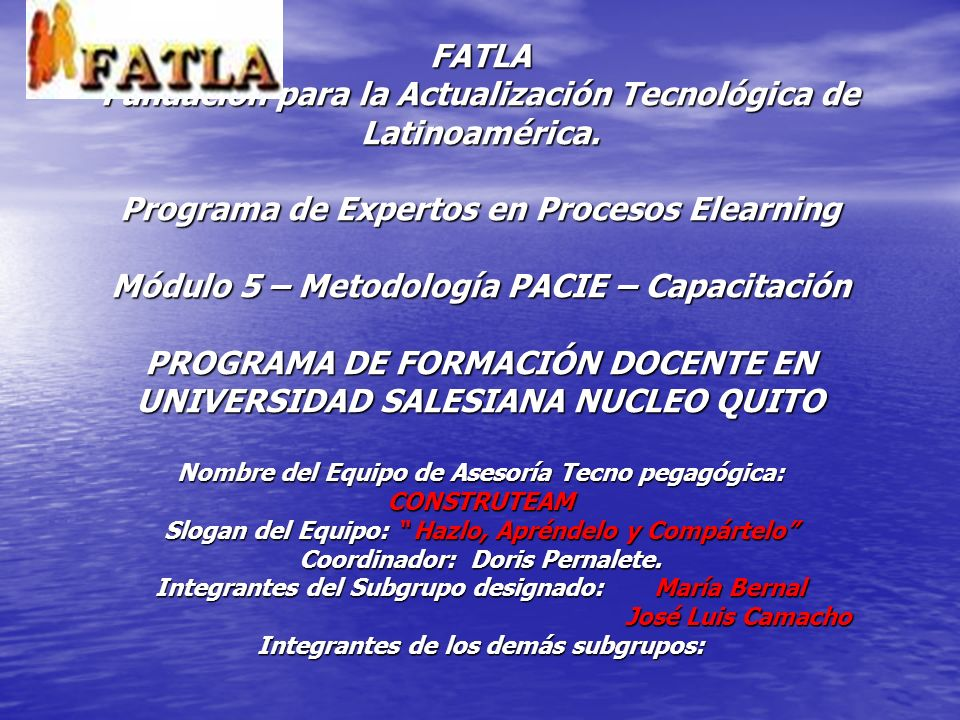 FATLA Fundación para la Actualización Tecnológica de Latinoamérica. Programa de Expertos en Procesos Elearning Módulo 5 – Metodología PACIE – Capacita