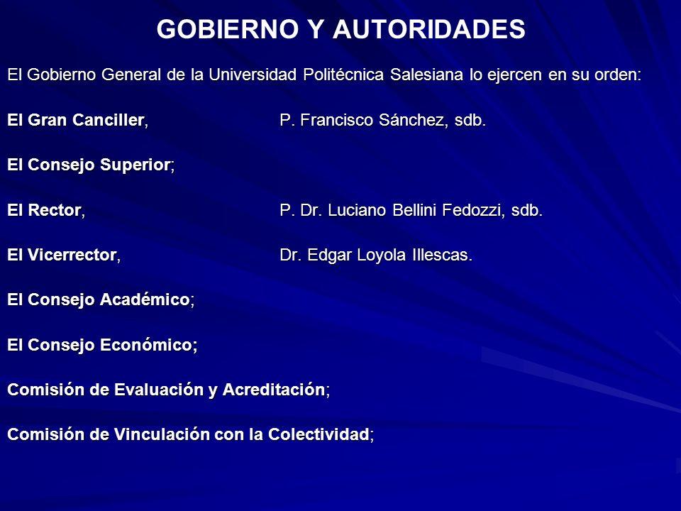 El Gobierno General de la Universidad Politécnica Salesiana lo ejercen en su orden: El Gran Canciller, P. Francisco Sánchez, sdb. El Consejo Superior;