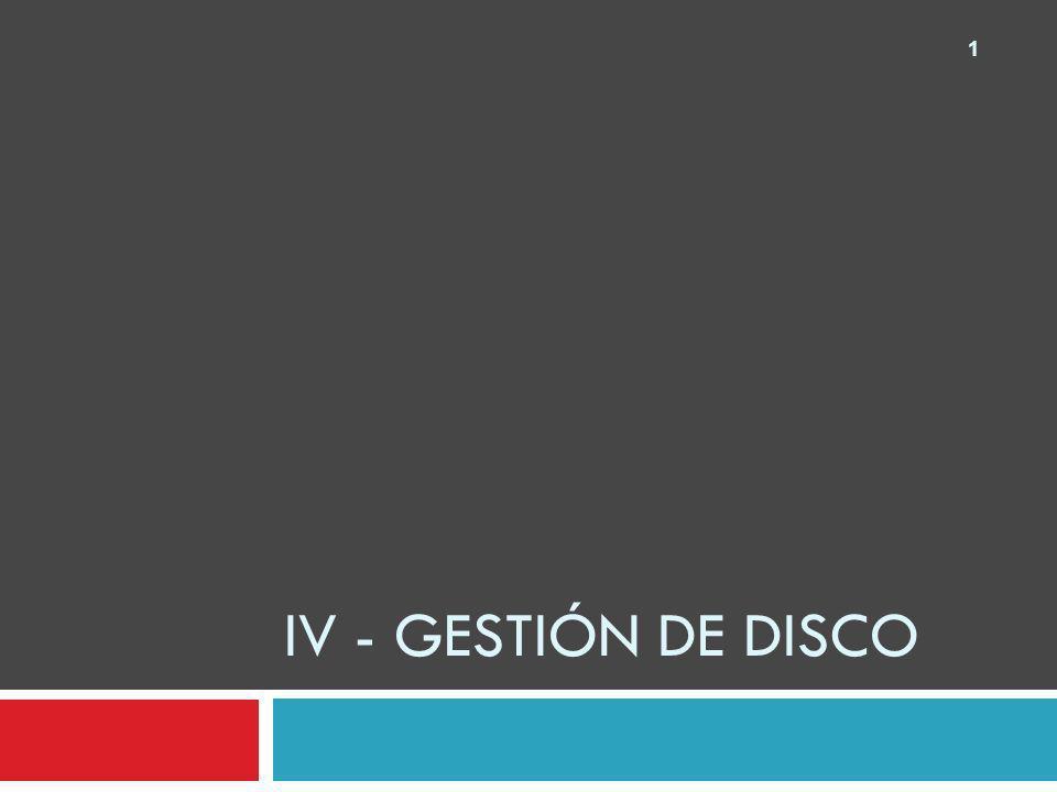 1 IV - GESTIÓN DE DISCO