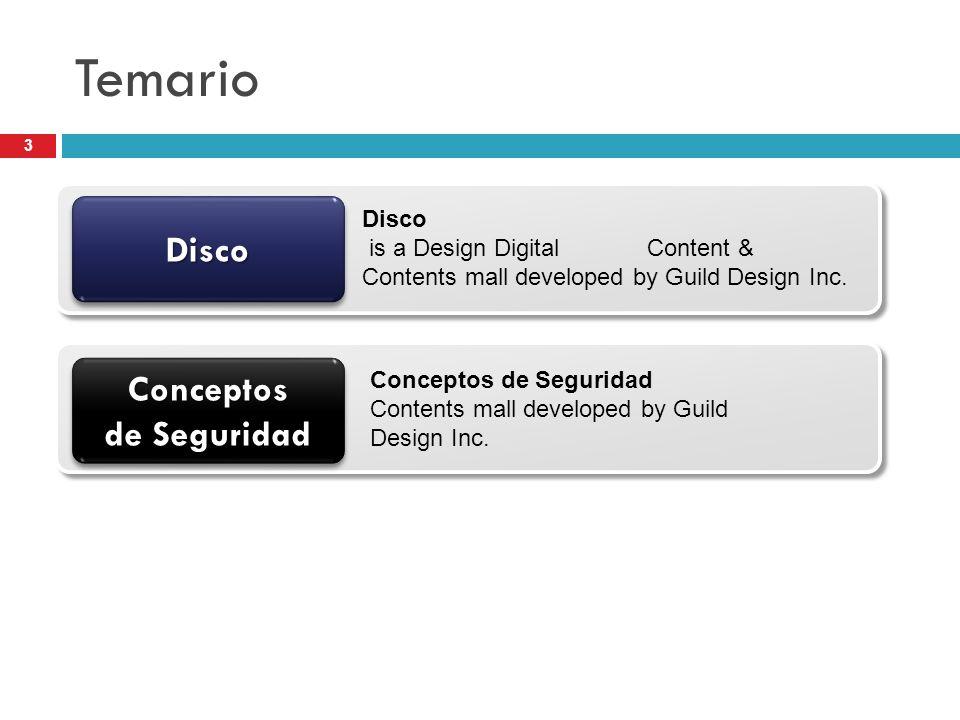 Temario Conceptos de Seguridad DiscoDisco Disco is a Design Digital Content & Contents mall developed by Guild Design Inc. Conceptos de Seguridad Cont