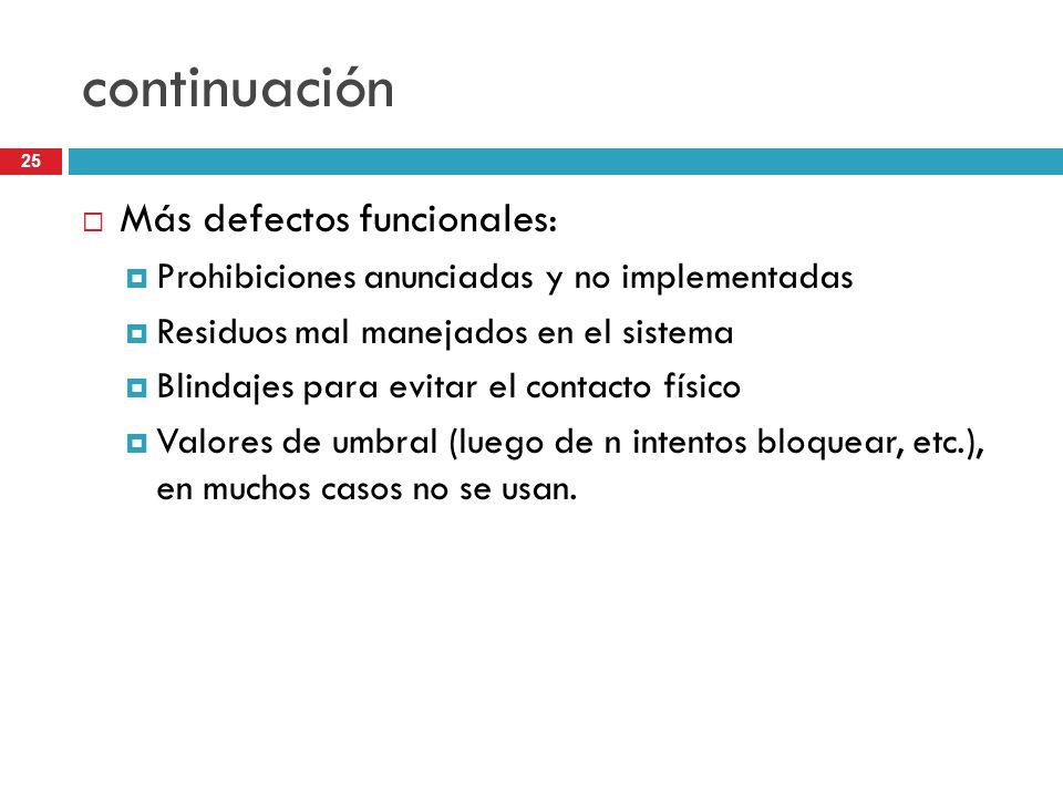 25 continuación Más defectos funcionales: Prohibiciones anunciadas y no implementadas Residuos mal manejados en el sistema Blindajes para evitar el co
