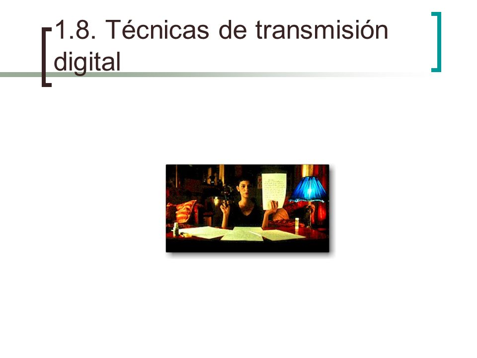 1.8. Técnicas de transmisión digital