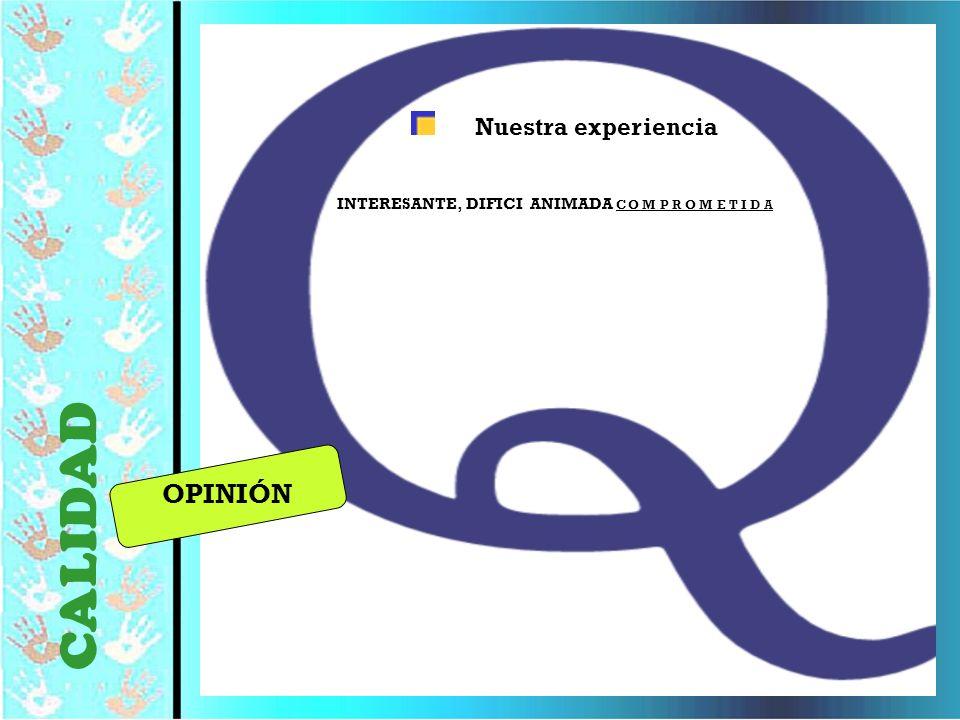© Editorial CCS35 CALIDAD INDICE Nuestra experiencia INTERESANTE, DIFICI ANIMADA C O M P R O M E T I D A OPINIÓN