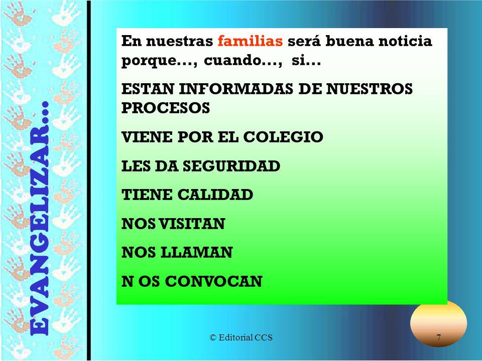 © Editorial CCS7 En nuestras familias será buena noticia porque..., cuando..., si... ESTAN INFORMADAS DE NUESTROS PROCESOS VIENE POR EL COLEGIO LES DA