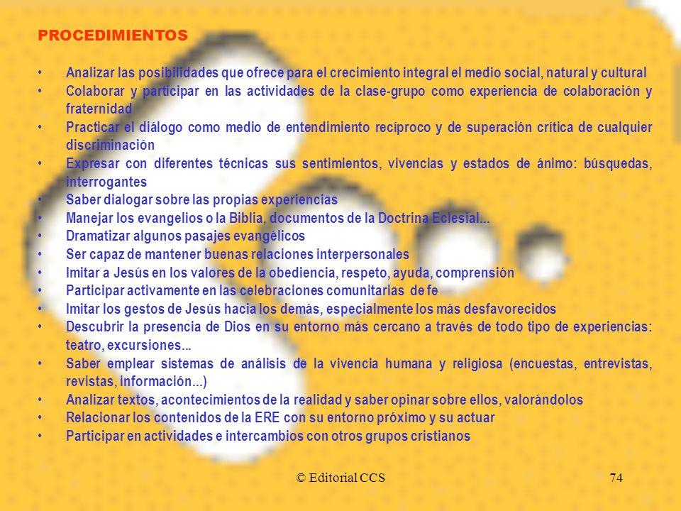 © Editorial CCS74 PROCEDIMIENTOS Analizar las posibilidades que ofrece para el crecimiento integral el medio social, natural y cultural Colaborar y pa