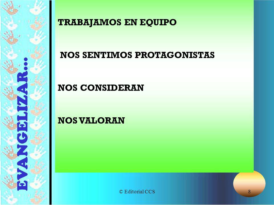 © Editorial CCS8 Para nosotros, los profes, será buena noticia porque..., cuando..., si... TRABAJAMOS EN EQUIPO NOS SENTIMOS PROTAGONISTAS NOS CONSIDE