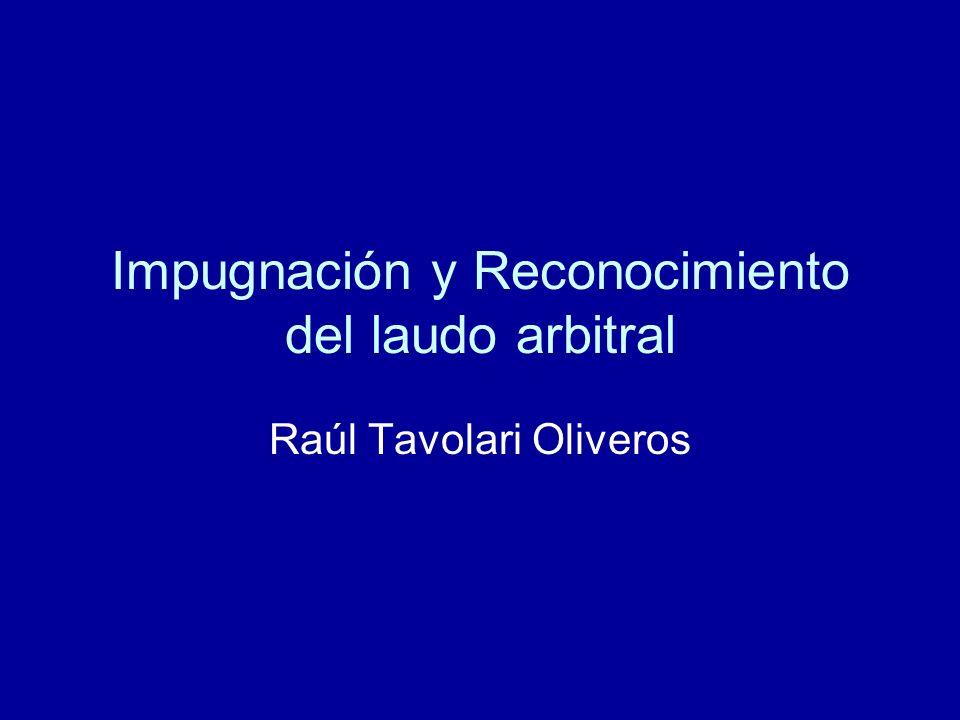 Impugnación y Reconocimiento del laudo arbitral Raúl Tavolari Oliveros