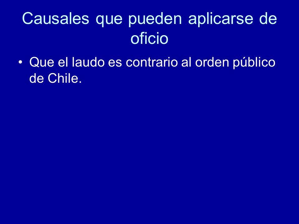 Causales que pueden aplicarse de oficio Que el laudo es contrario al orden público de Chile.