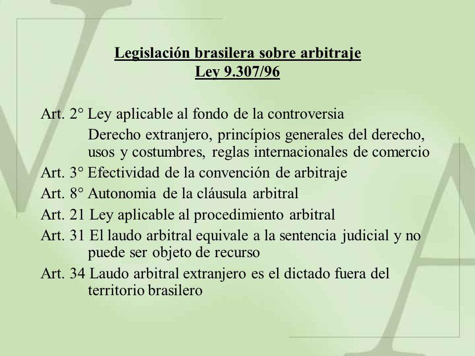 Legislación brasilera sobre arbitraje Ley 9.307/96 Art. 2° Ley aplicable al fondo de la controversia Derecho extranjero, princípios generales del dere