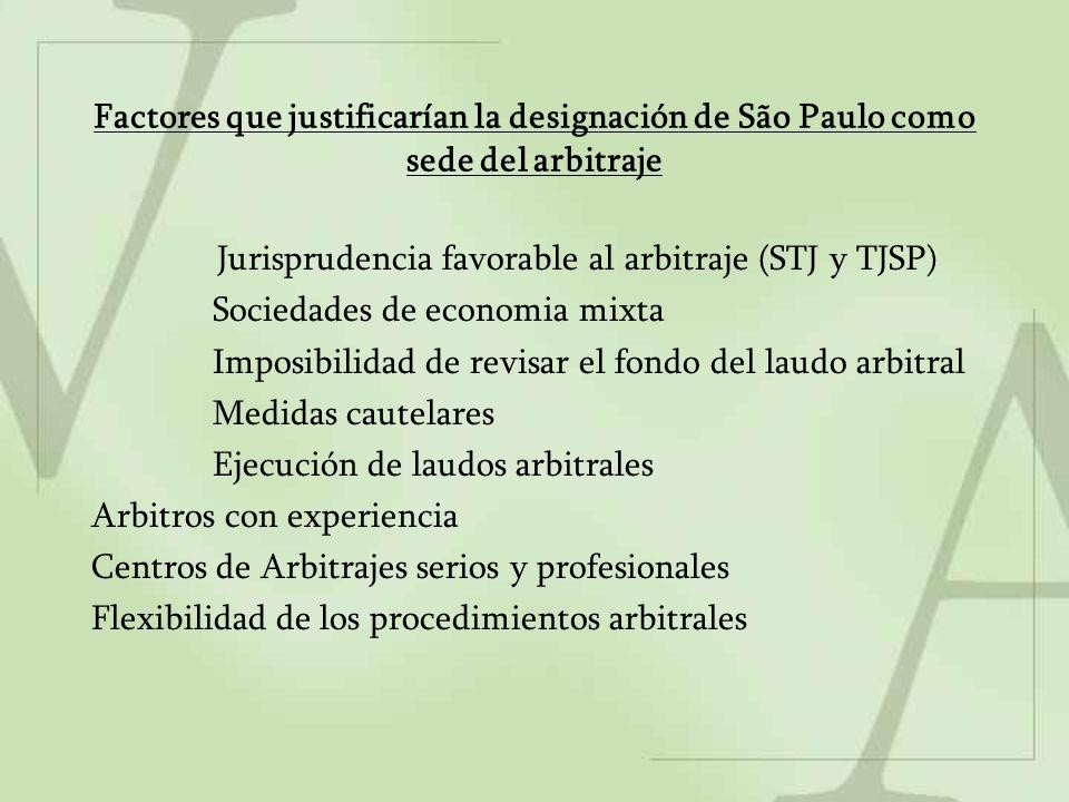 Factores que justificarían la designación de São Paulo como sede del arbitraje Jurisprudencia favorable al arbitraje (STJ y TJSP) Sociedades de econom