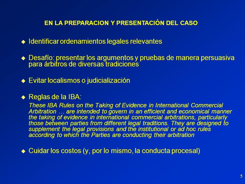 5 u Identificar ordenamientos legales relevantes Desafío: presentar los argumentos y pruebas de manera persuasiva para árbitros de diversas tradicione