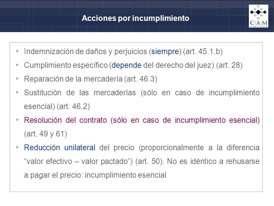 Acciones por incumplimiento Indemnización de daños y perjuicios (siempre) (art. 45.1.b) Cumplimiento específico (depende del derecho del juez) (art. 2