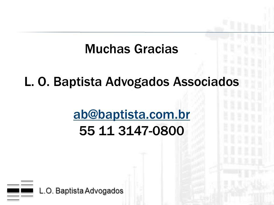 L.O. Baptista Advogados Muchas Gracias L. O. Baptista Advogados Associados ab@baptista.com.br 55 11 3147-0800
