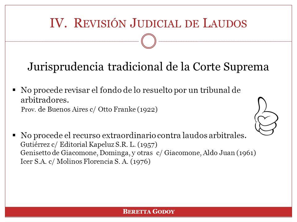 IV. R EVISIÓN J UDICIAL DE L AUDOS Jurisprudencia tradicional de la Corte Suprema No procede revisar el fondo de lo resuelto por un tribunal de arbitr