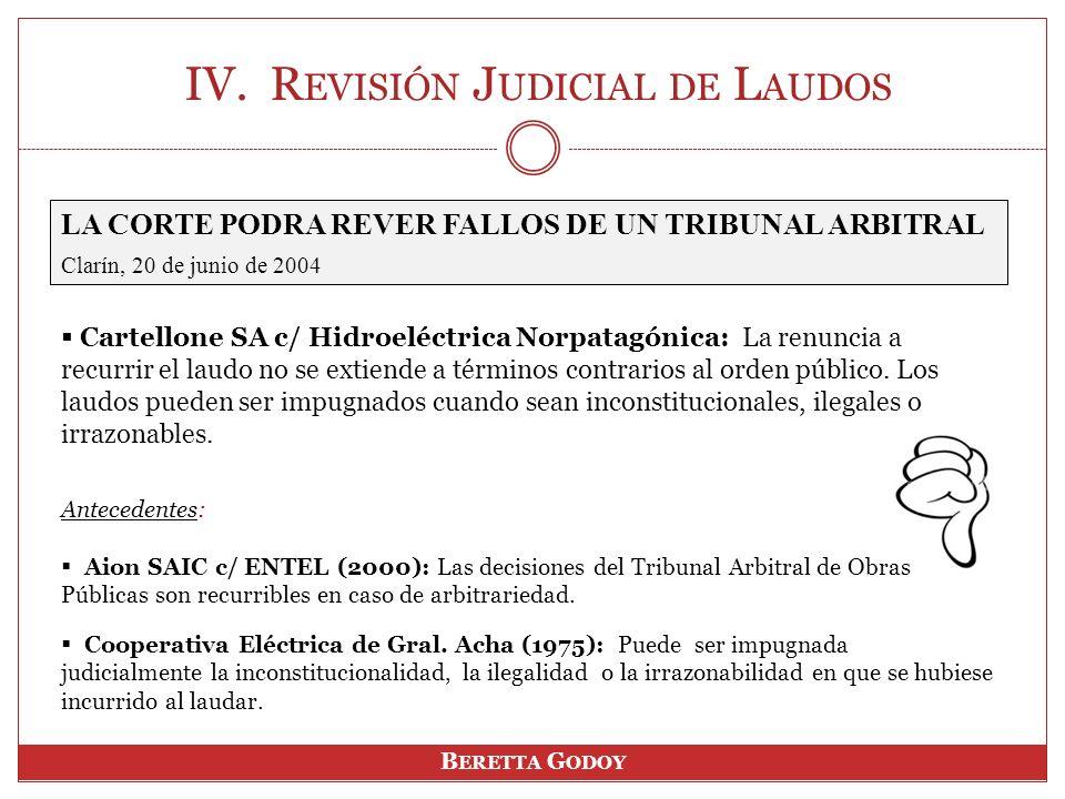 LA CORTE PODRA REVER FALLOS DE UN TRIBUNAL ARBITRAL Clarín, 20 de junio de 2004 IV.