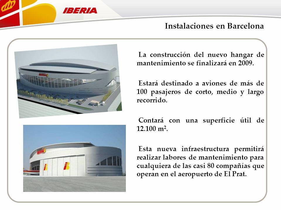 Instalaciones en Barcelona La construcción del nuevo hangar de mantenimiento se finalizará en 2009. Estará destinado a aviones de más de 100 pasajeros