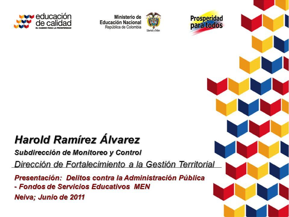 Harold Ramírez Álvarez Subdirección de Monitoreo y Control Dirección de Fortalecimiento a la Gestión Territorial Presentación: Delitos contra la Admin