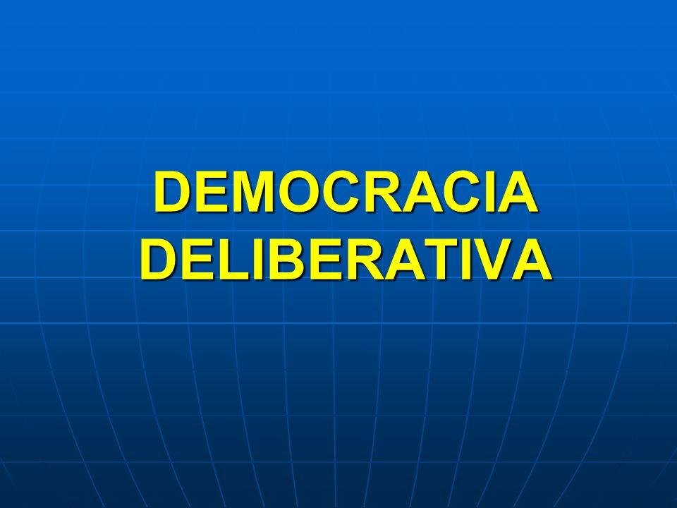 DEMOCRACIA DELIBERATIVA