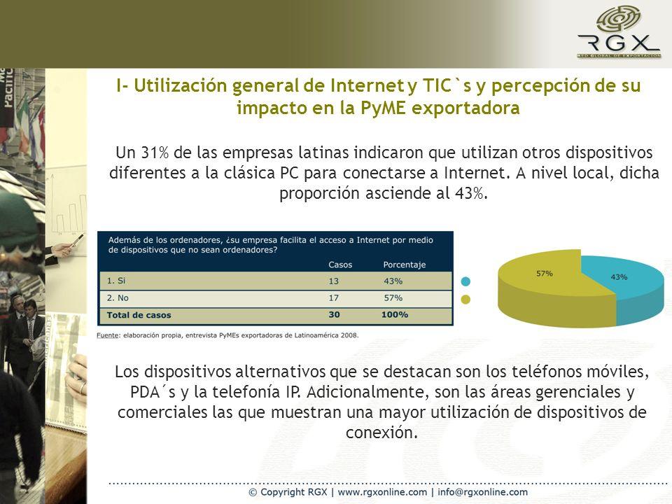 I- Utilización general de Internet y TIC`s y percepción de su impacto en la PyME exportadora Un 31% de las empresas latinas indicaron que utilizan otr