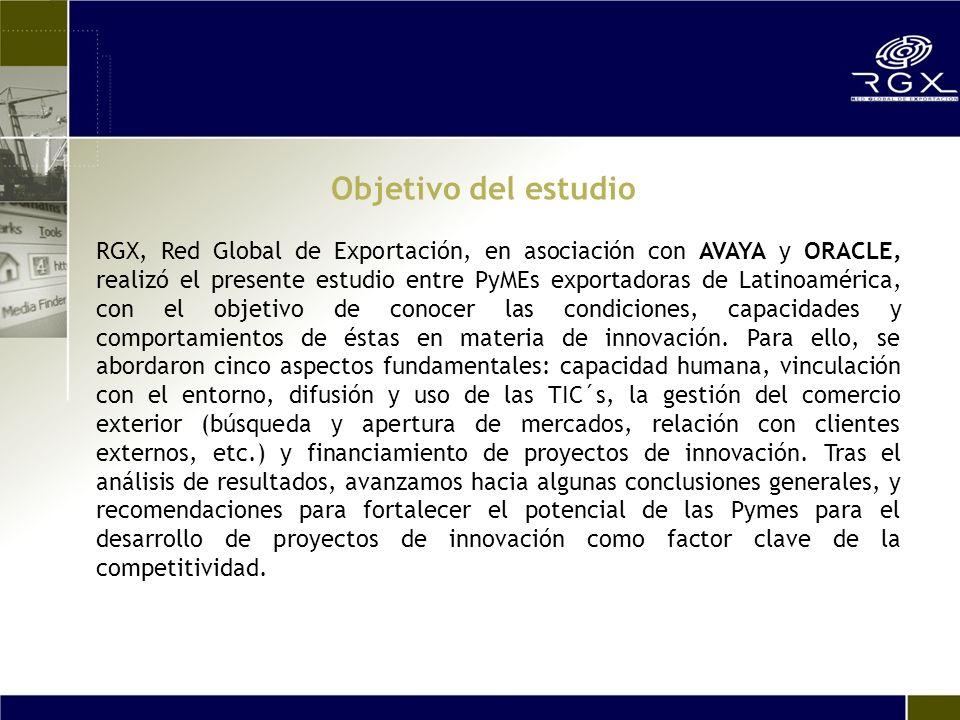 Objetivo del estudio RGX, Red Global de Exportación, en asociación con AVAYA y ORACLE, realizó el presente estudio entre PyMEs exportadoras de Latinoamérica, con el objetivo de conocer las condiciones, capacidades y comportamientos de éstas en materia de innovación.