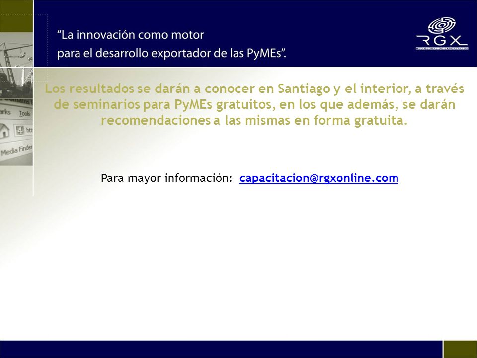 Los resultados se darán a conocer en Santiago y el interior, a través de seminarios para PyMEs gratuitos, en los que además, se darán recomendaciones a las mismas en forma gratuita.