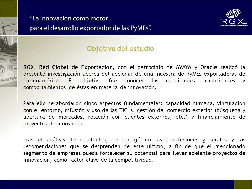 Objetivo del estudio RGX, Red Global de Exportación, con el patrocinio de AVAYA y Oracle realizó la presente investigación acerca del accionar de una muestra de PyMEs exportadoras de Latinoamérica.