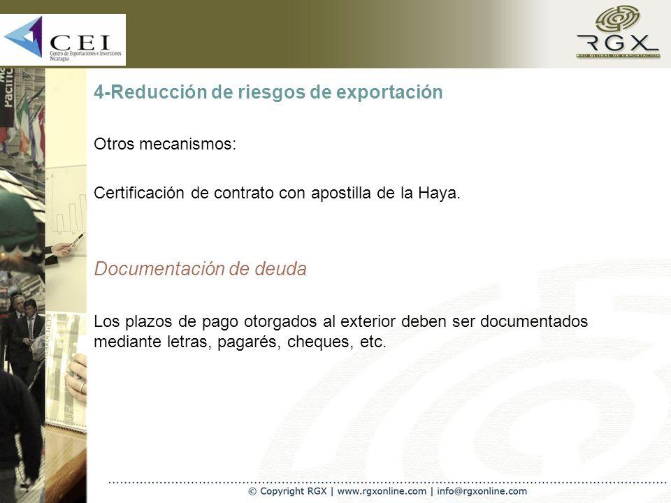 4-Reducción de riesgos de exportación Otros mecanismos: Certificación de contrato con apostilla de la Haya.