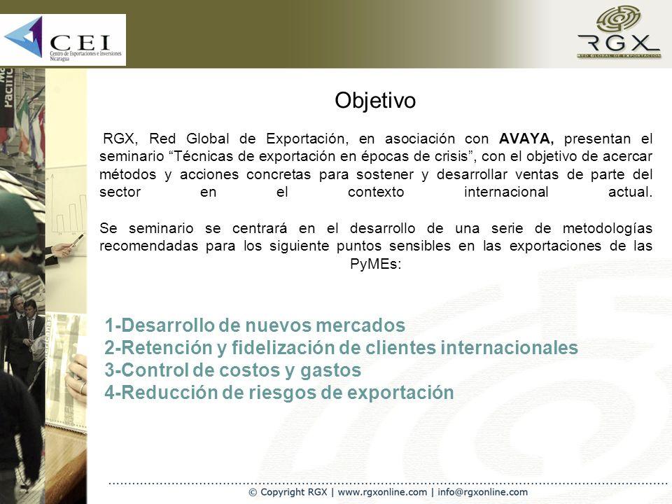 Objetivo RGX, Red Global de Exportación, en asociación con AVAYA, presentan el seminario Técnicas de exportación en épocas de crisis, con el objetivo de acercar métodos y acciones concretas para sostener y desarrollar ventas de parte del sector en el contexto internacional actual.