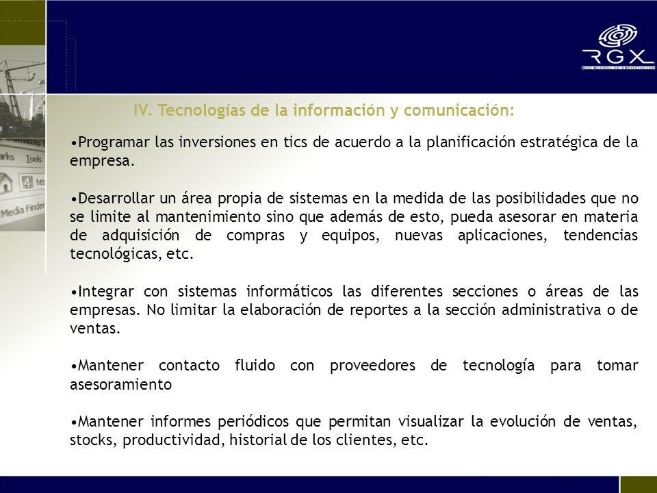 Programar las inversiones en tics de acuerdo a la planificación estratégica de la empresa.