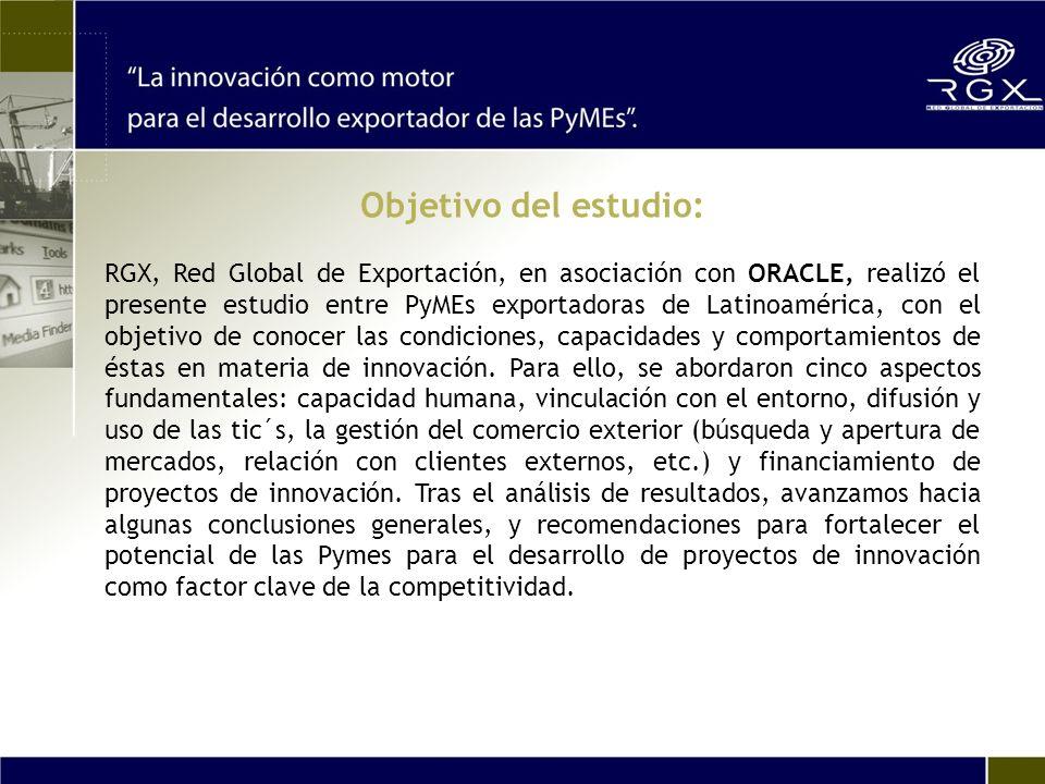 Objetivo del estudio: RGX, Red Global de Exportación, en asociación con ORACLE, realizó el presente estudio entre PyMEs exportadoras de Latinoamérica, con el objetivo de conocer las condiciones, capacidades y comportamientos de éstas en materia de innovación.
