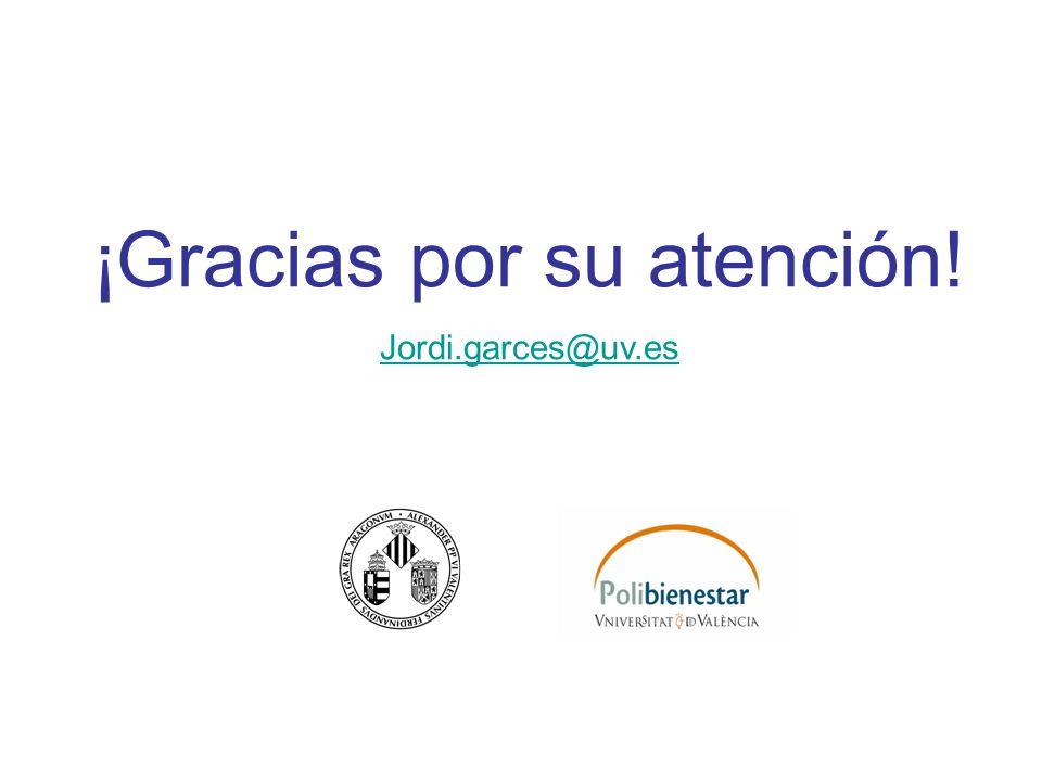 ¡Gracias por su atención! Jordi.garces@uv.es
